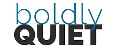 Boldly Quiet